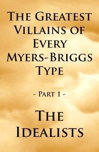 Find out who the greatest INFJ, INFP, ENFJ & ENFP Villains Are!