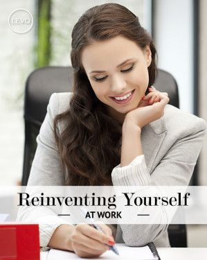 Reinventing Yourself At Work | #Levo | #Career #Tips