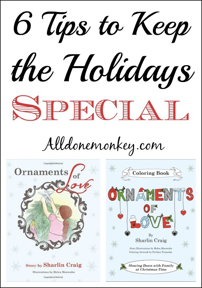 6 Tips to Keep the Holidays Special   Alldonemonkey.com