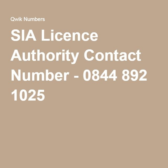 SIA Licence Authority Contact Number - 0844 892 1025