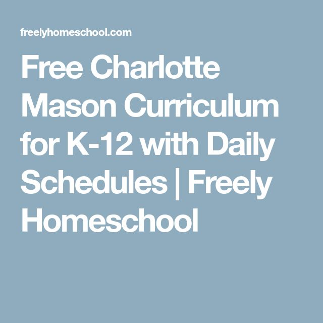 Free Charlotte Mason Curriculum for K-12 with Daily Schedules | Freely Homeschool