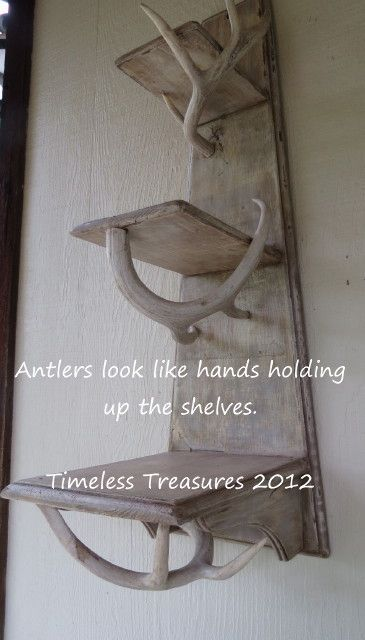 Antlers shelf....since my dog keeps bringin antlers in the yard this would be a good use for em