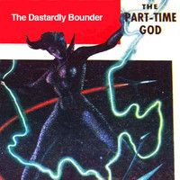 Part - Time God - The Dastardly Bounder by The Dastardly Bounder on SoundCloud