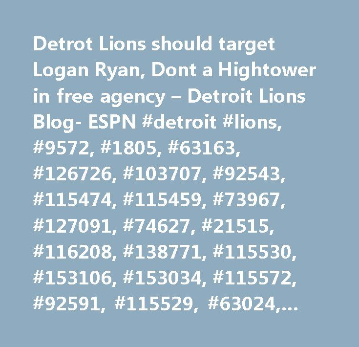 Detrot Lions should target Logan Ryan, Dont a Hightower in free agency – Detroit Lions Blog- ESPN #detroit #lions, #9572, #1805, #63163, #126726, #103707, #92543, #115474, #115459, #73967, #127091, #74627, #21515, #116208, #138771, #115530, #153106, #153034, #115572, #92591, #115529, #63024, #115542, #92522, #115420…