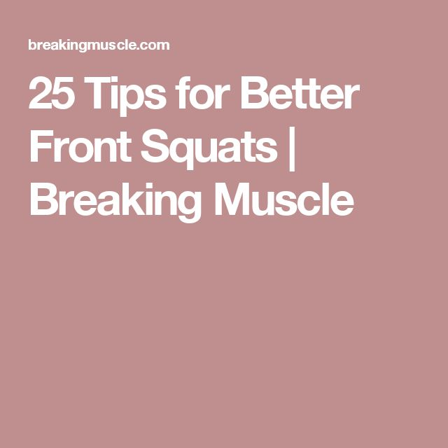 25 Tips for Better Front Squats | Breaking Muscle