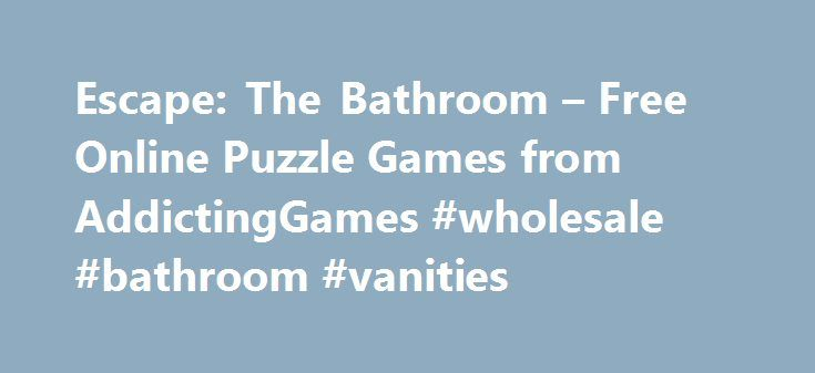 Escape: The Bathroom – Free Online Puzzle Games from AddictingGames #wholesale #bathroom #vanities http://bathroom.remmont.com/escape-the-bathroom-free-online-puzzle-games-from-addictinggames-wholesale-bathroom-vanities/  #online bathroom Escape: The Bathroom – Free Online Puzzle Games Puzzle heads and board game lovers rejoice! Addicting Games has hundreds of puzzle games and board games to satisfy your cravings, including the latest titles and all-time favorites that will never go out of…