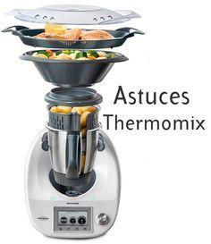 Astuces Thermomix - Trucs faciles pour votre thermomix TM5 - TM31, des conseils pour bien utiliser votre robot lors de la cuisson de vos recettes.