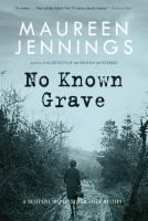No known grave : a Detective Inspector Tom Tyler mystery / Maureen Jennings.