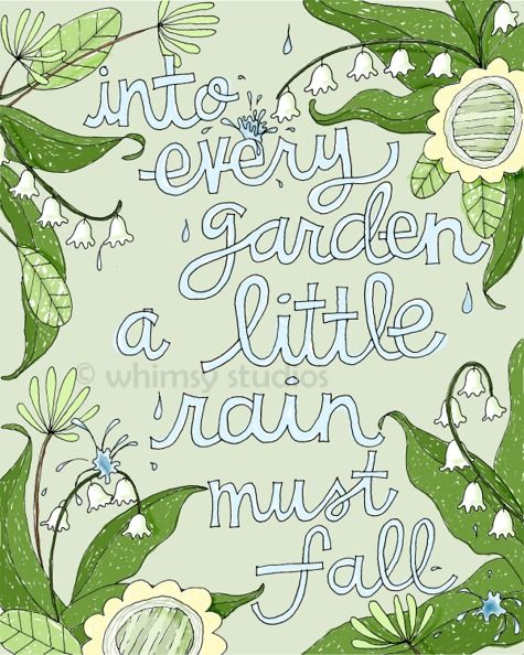 6. Your favorite gardening quote. #organic,#gardening Into every garden, a little rain must fall. ~ Rumi #quote