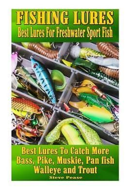 Best Fishing Lures for Freshwater Fish: How to Catch More Bass, Pike, Muskie, P