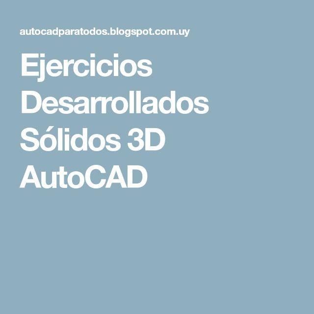 Ejercicios Desarrollados Sólidos 3D AutoCAD