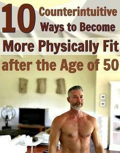 get physically fit after age 50 http://overfiftyandfit.com/physically-fit-after-age-50/ via @danenow