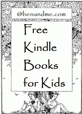 Ben and Me: Free Kindle books for your kids http://benandme.com/2012/01/free-kindle-books-for-your-kids.html