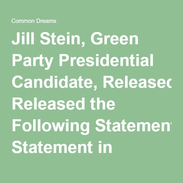 Jill Stein, Green Party Presidential Candidate, Released the Following Statement in Response to Senator Bernie Sanders' Endorsement of Hillary Clinton Today | Common Dreams | Breaking News & Views for the Progressive Community