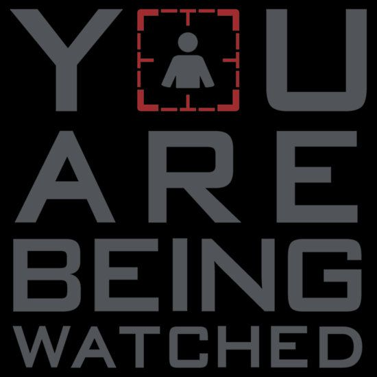 You Are Being Watched, Don't Ever Forget That!!!