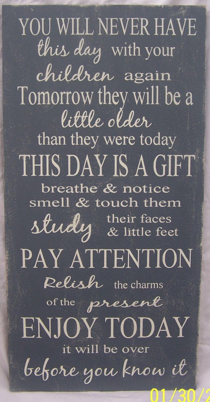 """You will Never Have This Day With Your Children Again, Family, Children, Parents, Home Decor, Mother's Day Gift, Wood Sign, 12""""x24"""" by WordArtTreasures on Etsy https://www.etsy.com/listing/183200929/you-will-never-have-this-day-with-your"""