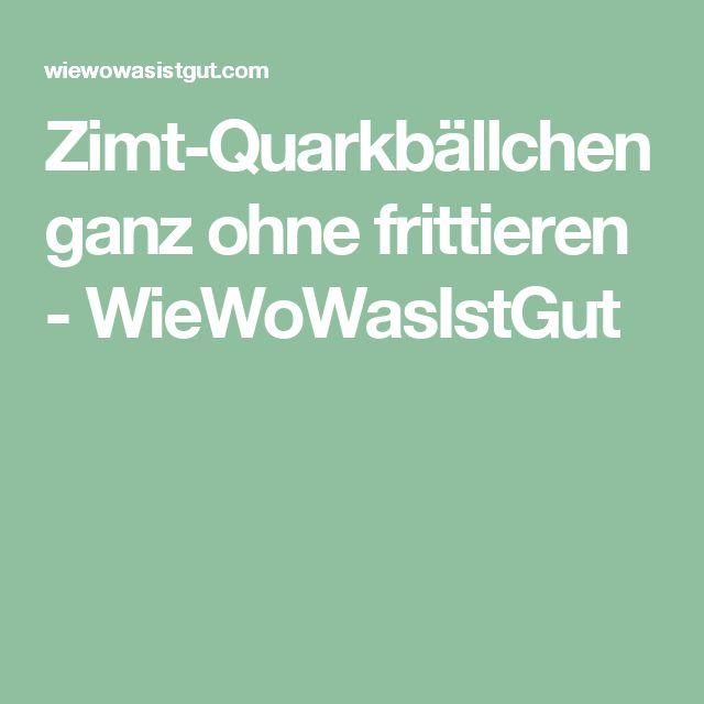 Zimt-Quarkbällchen ganz ohne frittieren - WieWoWasIstGut