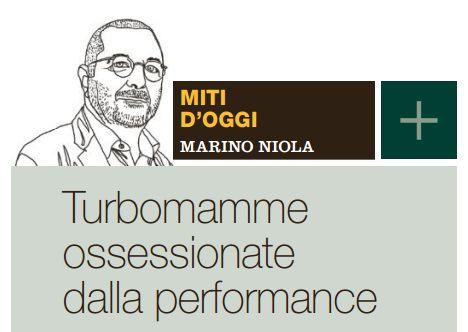 Turbomamme ossessionate dalla performance – il Venerdì di Repubblica – Marino Niola