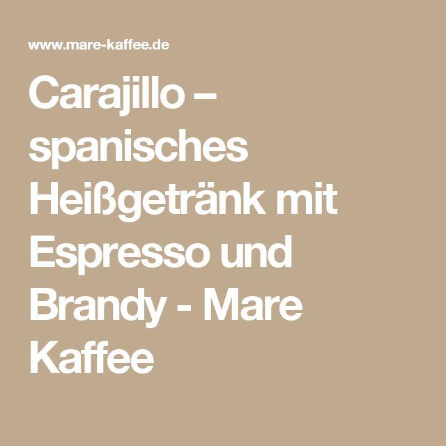 Carajillo – spanisches Heißgetränk mit Espresso und Brandy - Mare Kaffee