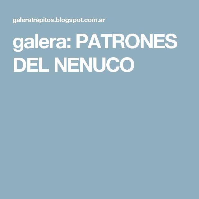 galera: PATRONES DEL NENUCO