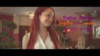 Patai Anna - Jogom van szeretni(Lyrics video) - YouTube