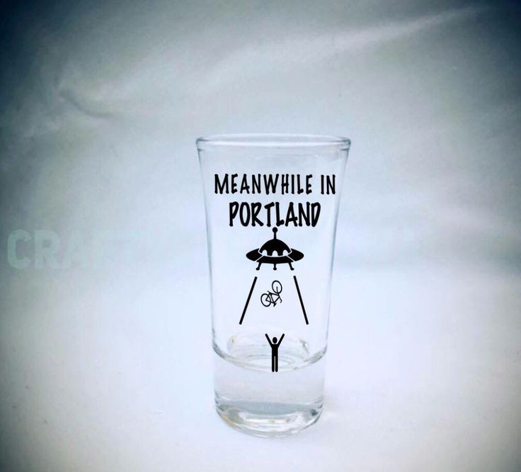 Meanwhile in Portland funny shot glass shot glasses local Oregon crafter . Ufo . Bikes. Barware .21st birthday adult gifts . Gifts souvenir by CraftyCassondra on Etsy https://www.etsy.com/listing/478867173/meanwhile-in-portland-funny-shot-glass