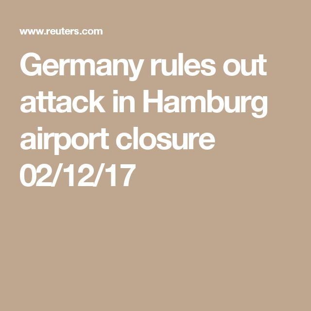 Germany rules out attack in Hamburg airport closure 02/12/17