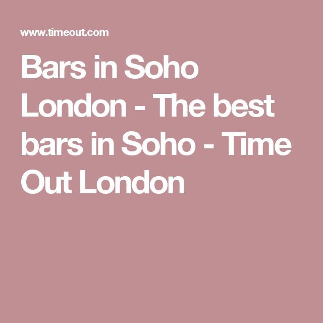Bars in Soho London - The best bars in Soho - Time Out London