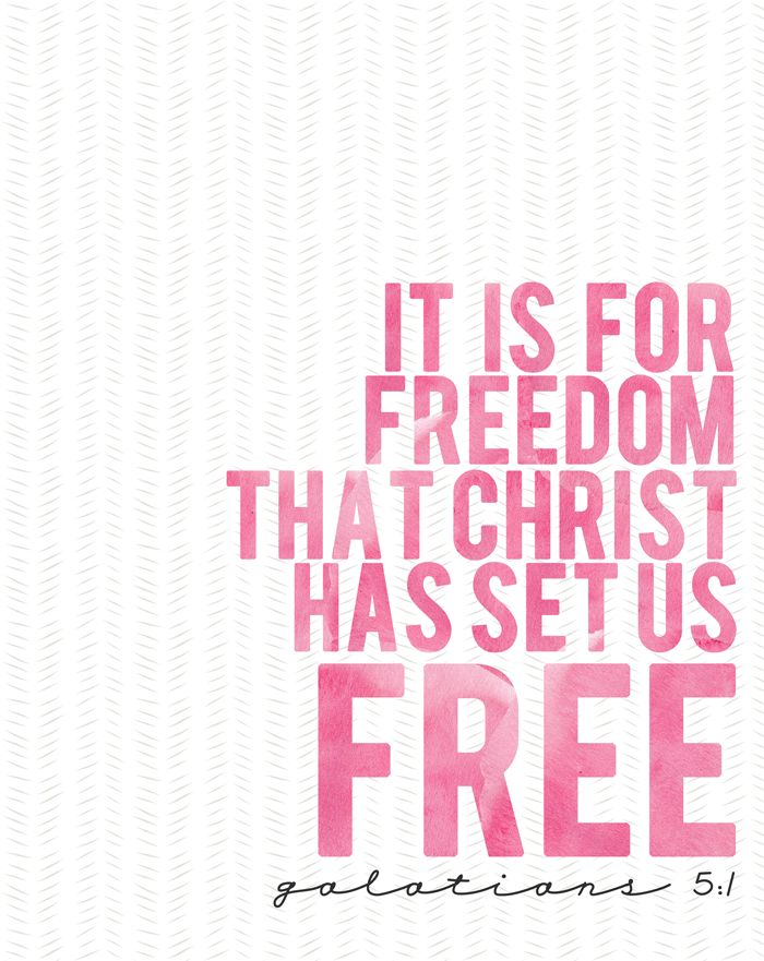 It is for freedom that Christ has set us free. - Galatians 5:1 | Free from sin, free from worry, free from fear...