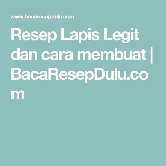 Resep Lapis Legit dan cara membuat   BacaResepDulu.com