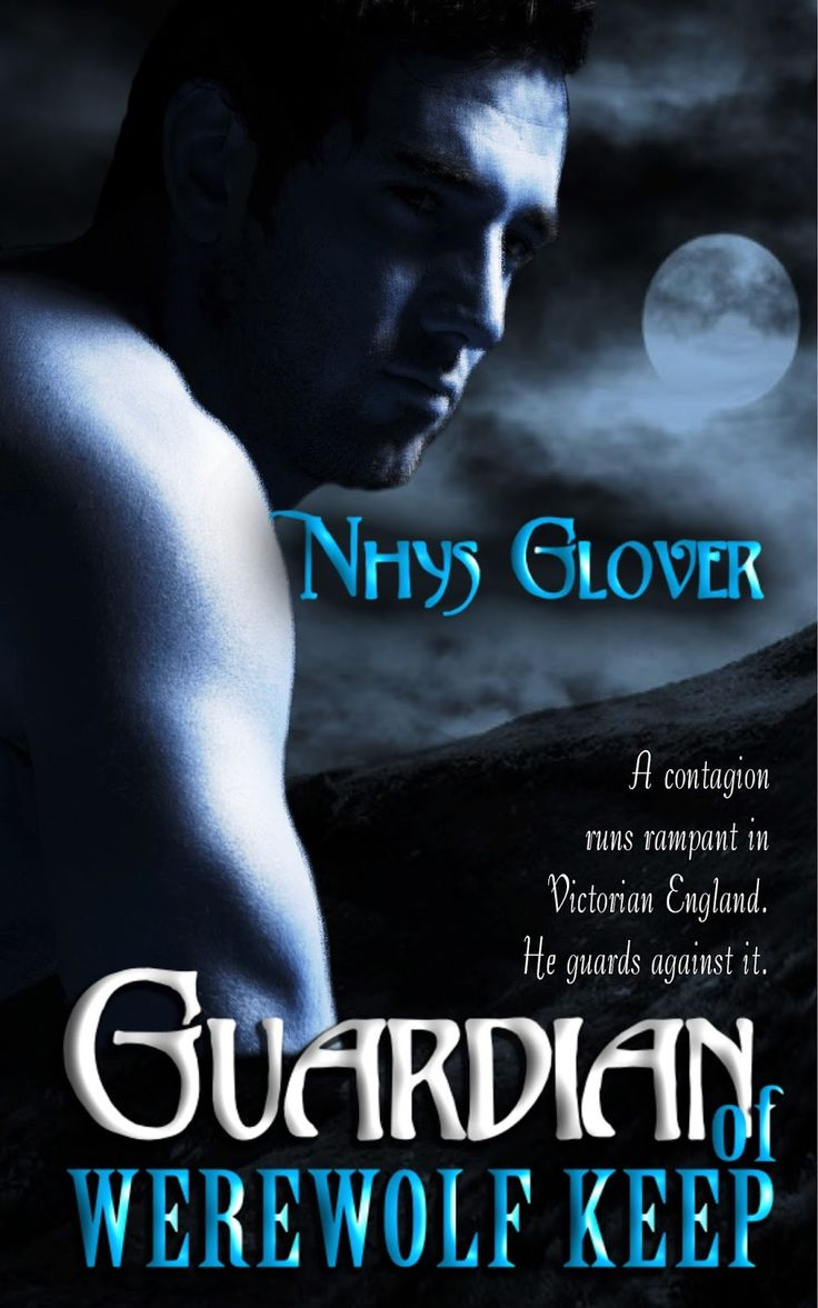 A Girl And Her Ebooks: Guardian Of Werewolf Keep By Nhys Glover Excerpt