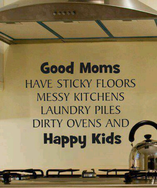 Messy Kitchen Quotes: Happy Kids, Messy House