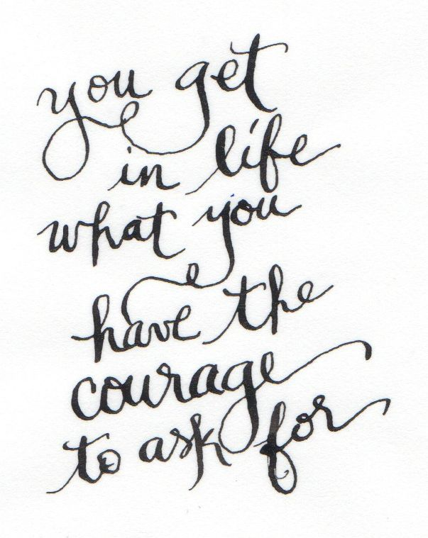 You Get In Life What You What Have The Courage To Ask For Oprah