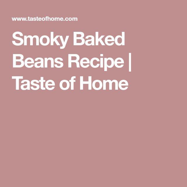 Smoky Baked Beans Recipe | Taste of Home