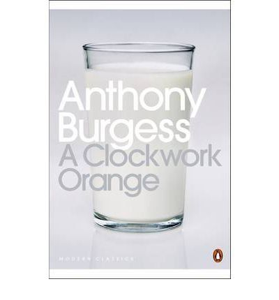 A Clockwork Orange – Anthony Burgess
