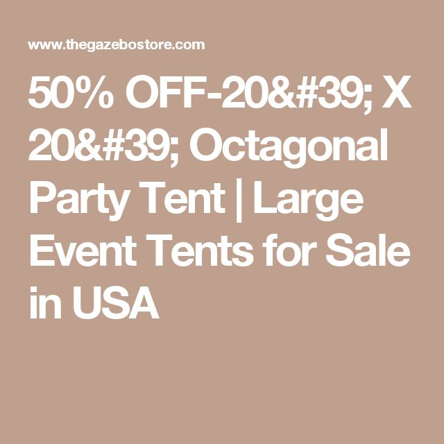 50% OFF-20' X 20' Octagonal Party Tent | Large Event Tents for Sale in USA