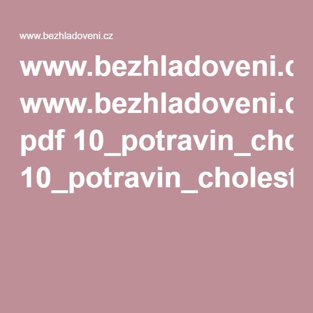 www.bezhladoveni.cz pdf 10_potravin_cholesterol-bezhladoveni_cz.pdf?utm_source=mailchimp&utm_medium=e-mail&utm_campaign=seg-cholesterol-1&utm_source=100%2B2+tip%C5%AF+pro+hubnut%C3%AD+bez+hladov%C4%9Bn%C3%AD&utm_campaign=c8fd6abb9a-Cholesterol_segmentace5_30_2016&utm_medium=email&utm_term=0_eef9625b4b-c8fd6abb9a-81674637