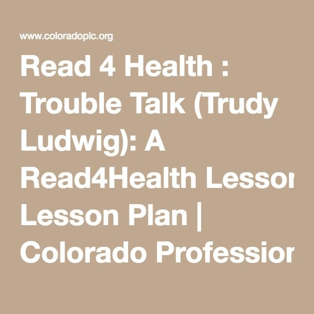 Read 4 Health  Trouble Talk (Trudy Ludwig) A Read4Health Lesson - health lesson plan