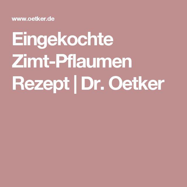 Eingekochte Zimt-Pflaumen Rezept | Dr. Oetker