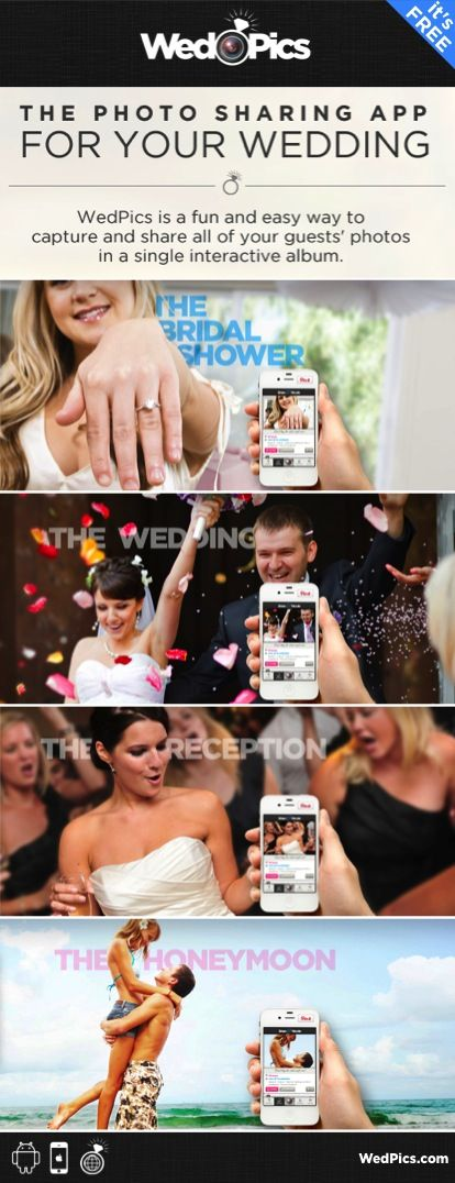 WedPics - The #1 Photo Sharing App for Your Wedding!  Available for iPhone, Android and all digital cameras! WedPics is a fun and easy way to capture and share all of your guests' photos to one place!  No more Disposable Cameras!
