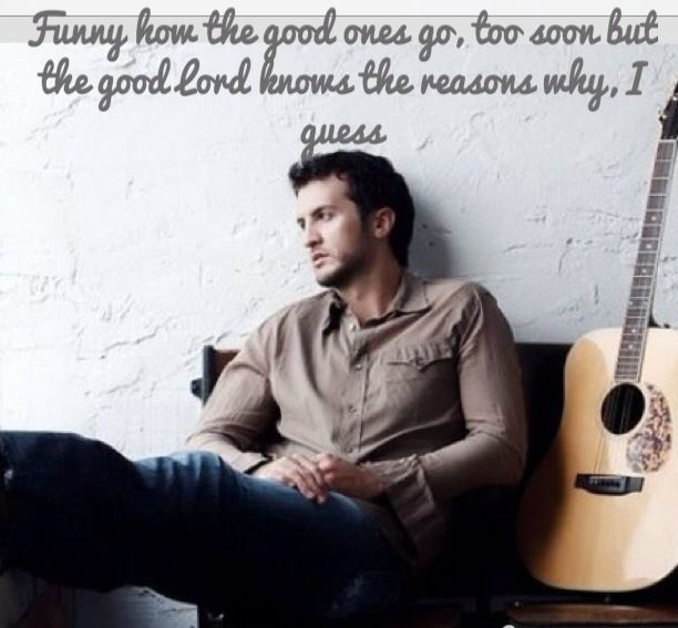 Luke Bryan: Drink a Beer.....This song will forever stick with me and will always remind me of Nonna! RIP
