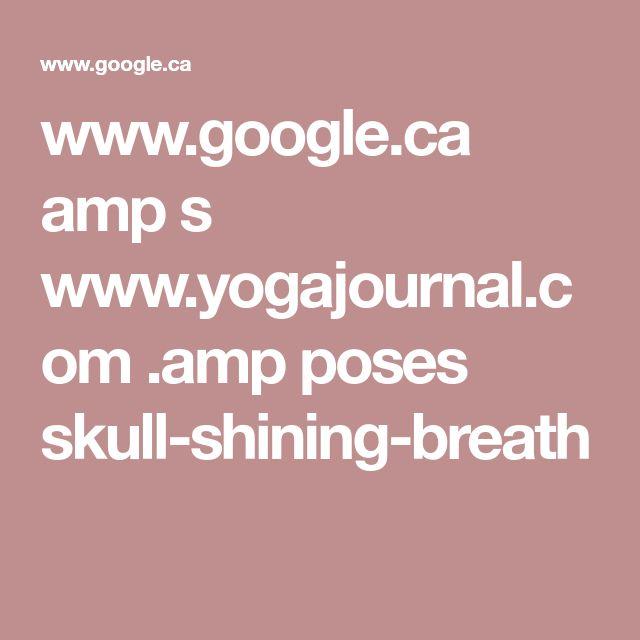 www.google.ca amp s www.yogajournal.com .amp poses skull-shining-breath