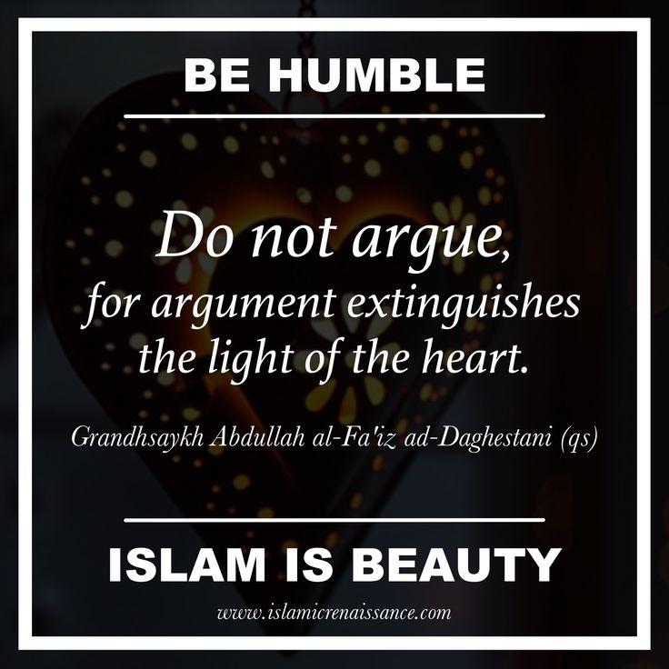 www.islamicrenaissance.com Argument extinguishes the light of the heart. #islam #islamicrenaissance #tazkiyah #tasawwuf #sufism #peace #surrender #love #harmony #beauty #shaykhabdullahfaizdaghestani #naqshbandi #prophetmuhammad