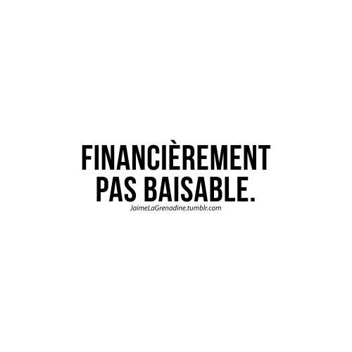 Financièrement Pas baisable - #JaimeLaGrenadine