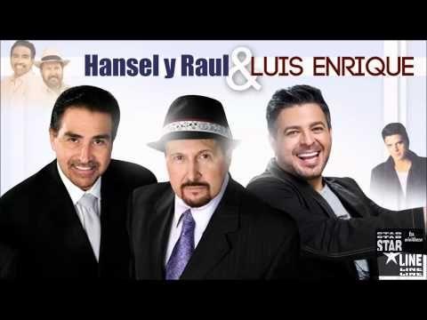 Ella Luis Enrique Junto A Hansel Y Raul Youtube Youtube Stars