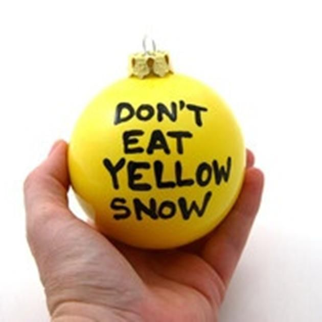 Yellow snow: fill with lemonheads. Write on the outside with black puff paint.