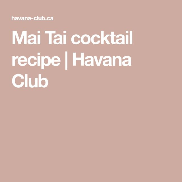 Mai Tai cocktail recipe | Havana Club