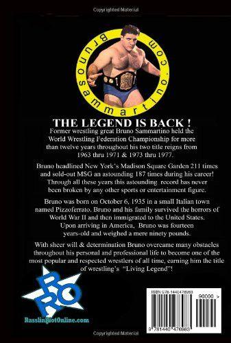 Bruno Sammartino: An Autobiography Of Wrestling's Living Legend