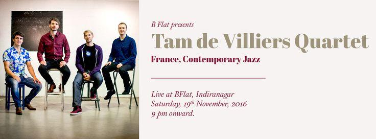 TAM DE VILLIERS QUARTET (France) Contemporary Jazz At BFlat - http://explo.in/2fq55AW #Bangalore