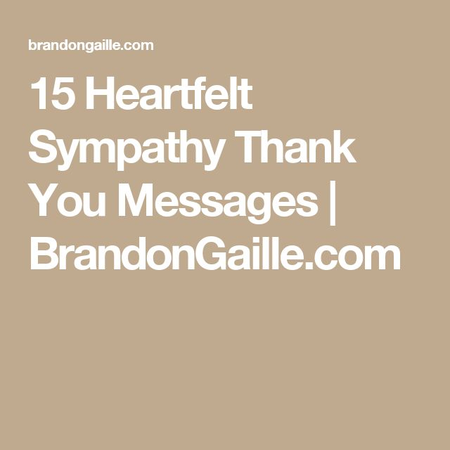 15 Heartfelt Sympathy Thank You Messages   BrandonGaille.com